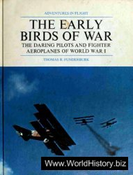 The Early Birds of War: The Daring Pilots and Fighter Airplanes of World War I