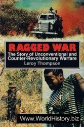 Ragged War - The Story of Unconventional and Counter-Revolutionary Warfare