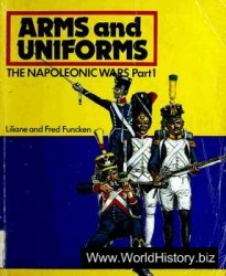 Arms and Uniforms: The Napoleonic Wars Part 1