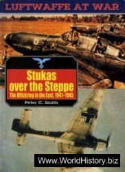 Luftwaffe at War 9 - Stukas over the Steppe: The Blitzkrieg in the East 1941-1945