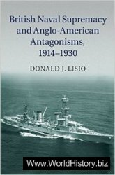 British Naval Supremacy and Anglo-American Antagonisms, 1914-1930