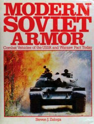 Modern Soviet Armor: Combat Vehicles of the USSR and Warsaw Pact Today