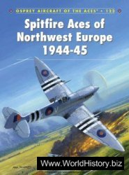 Spitfire Aces of Northwest Europe 1944-1945