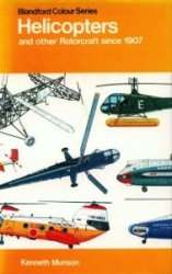 Helicopters and Other Rotorcraft Since 1907