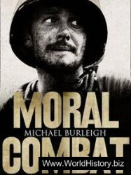 Moral Combat - A History of World War II