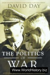 The Politics of War - Australia at War, 1939-45 - From Churchill to Macarthur