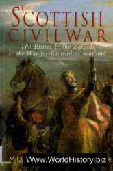 The Scottish Civil War:The Bruces and Balliols and the War for Control of Scotland 1286-1356