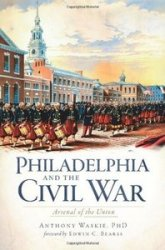Philadelphia and the Civil War Arsenal of the Union
