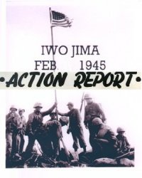 Action Report, Iwo Jima, February, 1945