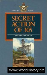 Secret Action of 305 - The Story of RAAF Radar Station No 305 in the War with Japan