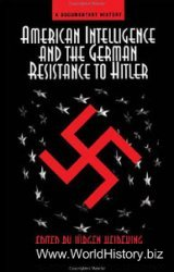 American Intelligence And The German Resistance: A Documentary History