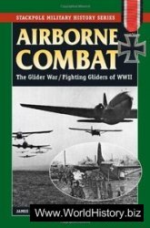 Airborne Combat: The Glider War/Fighting Gliders of WWII