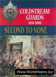 Second to None Coldstream Guards 1650-2000