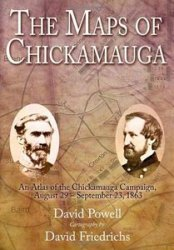The Maps of Chickamauga An Atlas of the Chickamauga Campaign, Including the Tullahoma Operations, June 22 - September 23, 1863