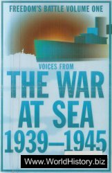Freedoms Battle 01 - The War at Sea 1939-1945