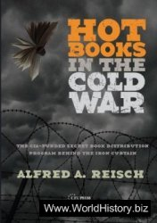 Hot Books in the Cold War—: The CIA-Funded Secret Western Book Distribution Program Behind the Iron Curtain
