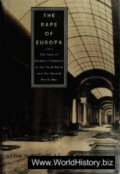 The Rape of Europa: The Fate of Europe\'s Treasures in the Third Reich and the Second World War
