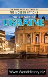 The History of Ukraine. The Greenwood Histories of the Modern Nations