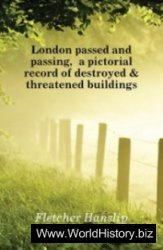 London passed and passing, a pictorial record of destroyed & threatened buildings