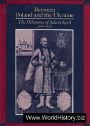 Between Poland and the Ukraine: The dilemma of Adam Kysil, 1600–1653