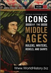 Icons of the Middle Ages: Rulers, Writers, Rebels, and Saints