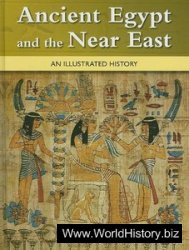 Ancient Egypt and the Near East An Illustrated History