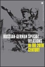 Russian-German Special Relations in the Twentieth Century: A Closed Chapter?