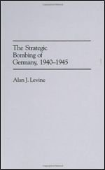 The Strategic Bombing of Germany, 1940-1945